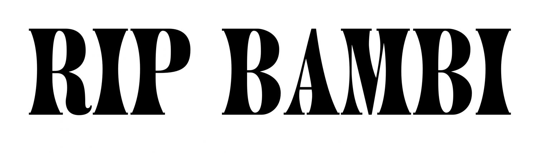 RIP BAMBI